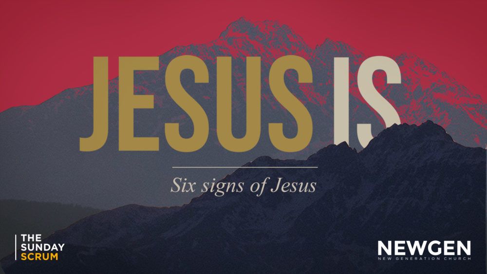 JESUS IS: Six signs of Jesus